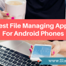 The 6 Best File Managers for Android Phones
