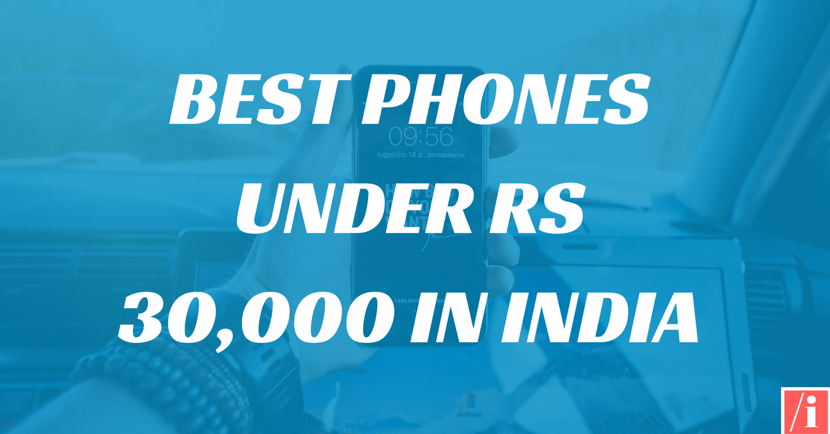 Best Phones Under Rs 30,000 in India