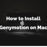 How to Install Genymotion on Mac